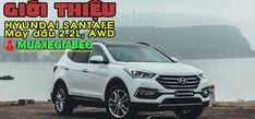 Giới thiệu Hyundai SantaFe 2.2L máy dầu phiên bản đặc biệt AWD