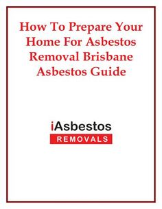 How To Prepare Your Home For Asbestos Removal Brisbane Asbestos Guide