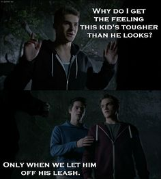 Teen Wolf 5x02 Quote │ Theo Raeken (about Liam): Why do I get the feeling this kid's tougher than he looks? Stiles Stilinski: Only when we let him off his leash.