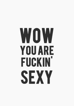 Du bist so hübsch - My Personal Swag - summer days Sexy Men Quotes, Lesbian Quotes, Kinky Quotes, Sex Quotes, Life Quotes, Love You Images, Love Yourself Quotes, Love Quotes For Him, Freaky Quotes