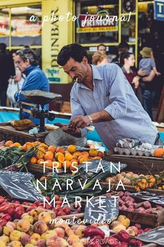 A Food Market in Montevideo, Uruguay: Don't miss the Tristán Narvaja Street Market. Held every Sunday, it gives you a window into the Uruguayan way of life and is full of unforgettable characters.