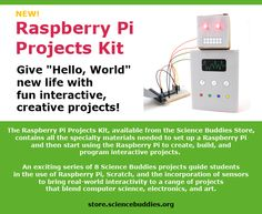 The Raspberry Pi Projects Kit from the Science Buddies Store enable kids to work on creative projects that blend computer programming, electronics circuit building, and art.