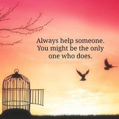Always help...