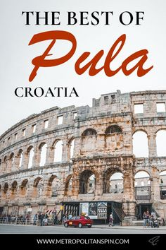 travel destinations croatia Visiting Pula Check out these awesome sights! Dubrovnik, Rovinj Croatia, Pula, Holiday Destinations, Travel Destinations, Croatia Travel Guide, European Destination, Romantic Getaway, Beach Fun