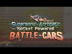 Supersonic Acrobatic Rocket Powered Battle Cars