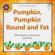 Engaging elementary lesson plan with lots of rhythm and instrument activities!  Fun Orff orchestration and interactive visuals for October.