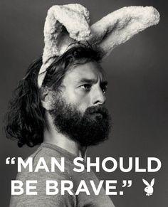 """Man should be brave"" ;)"