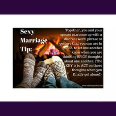 Sexy Marriage Tip! My husband and I have implemented this tip! I wish I could clue y'all in on what we say OR do...but I can't! We've both been known to SAY it or DO it while in front of a large crowd!  #MarriageMondays  #Ibelieveinmarriage  #IBIM  #Robinmayonline