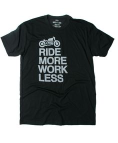 Ride more work less black tshirt from scotch and iron