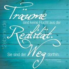 """""""Träume sind keine ...""""  Zitat: Oliver W. Schwarzmann  Design: Nick Bley    © Oliver W. Schwarzmann. Jetzt erhältlich bei  http://www.2ebene.de    Registriertes Urheberwerk - ID: FF6DF9119B9AF"""