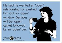 He wanted an 'open' relationship