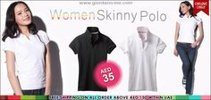 UAE Online Shopping NEWSFLASH!  Women Skinny Polo - AED 35  http://giordano-me.com/User/ProductList.aspx?gust=0=77  Free shipping on all order above AED 150 within UAE.  Happy Shopping! :)