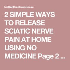 2 SIMPLE WAYS TO RELEASE SCIATIC NERVE PAIN AT HOME USING NO MEDICINE Page 2 | HEALTHYLIFE