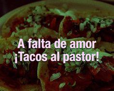 A falta de amor ¡Tacos al pastor!