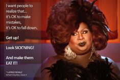 Latrice Royale -- Nobody says it better!