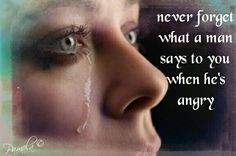 Never forget what a man says when he is angry.  Narcissistic Abuse Recovery.