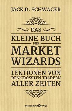 Das kleine #Buch der #Market #Wizards - Kultautor #Jack #Schwager destilliert #Interviews aus 25 Jahren mit den größten #Tradern aller Zeiten in ein #Buch: die besten #Anekdoten, die wichtigsten #Lektionen – hier ist die geballte Ladung #Tradingwissen!