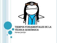 Tiempos fundamentales de la técnica quirúrgica by Myriam Del Río via slideshare