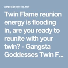 Twin Flame reunion energy is flooding in, are you ready to reunite with your twin? - Gangsta Goddesses Twin Flames