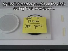 haha this sounds like something mr. shields would do... if he had a clock in his classroom