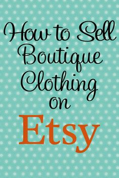 Boutique Basics: Selling on Etsy by Create Kids Couture! Learn tips and tricks to selling your sewn items on Etsy