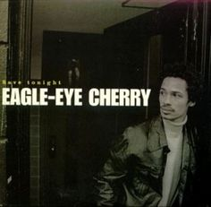 John's Music World: Song of the Day - Save Tonight - Eagle Eye Cherry 90s Music Hits, Eagle Eye Cherry, C C Music Factory, Misheard Lyrics, Top 40 Hits, Billy Ray Cyrus, Uk Singles Chart, One Hit Wonder, Phil Collins