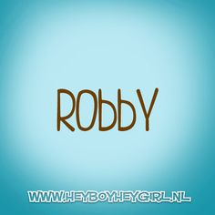 I love you, my Robby!
