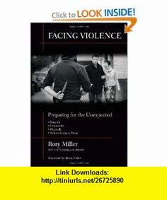 Facing Violence Preparing for the Unexpected (9781594392139) Rory Miller, Barry Eisler , ISBN-10: 1594392137  , ISBN-13: 978-1594392139 ,  , tutorials , pdf , ebook , torrent , downloads , rapidshare , filesonic , hotfile , megaupload , fileserve