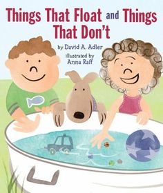 2014 - Things That Float and Things That Don't by David A. Adler - Introduces the physical properties of objects that sink or float and offers examples of them in everyday life, along with simple experiments to try at home. 1st Grade Science, Kindergarten Science, Science Classroom, Teaching Science, Science Activities, Science Experiments, Classroom Activities, Teaching Ideas, Science Topics