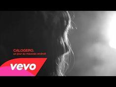 ▶ Calogero - Un Jour Au Mauvais Endroit - YouTube