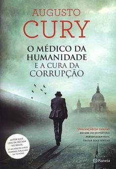 A pensadora: Livro: O Médico da Humanidade e A Cura da Corrupçã...