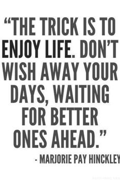 Hard to do, but a great quote to live your life by.....
