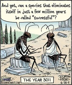 Philosophy Matters  insect philosophy of the future . Bizarro Comic, Funny Quotes, Funny Memes, Hilarious, Jokes, Philosophy Memes, Change Quotes, Funny Cartoons, Satire