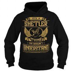 SHETLER SHETLERYEAR SHETLERBIRTHDAY SHETLERHOODIE SHETLERNAME SHETLERHOODIES  TSHIRT FOR YOU