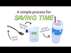 A SIMPLE process for SAVING TIME on DIY Baby Food, Squeeze Packs and Green Smoothies!   simplenaturalhealthytips