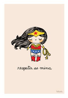 Respeita as mina - Diy Poster, Wallpapers Tumblr, Wonder Woman, Arte Pop, Girls Be Like, Pop Art, Illustration Art, Nerd, Geek Stuff