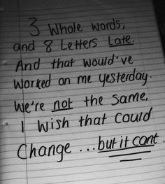 """""""I wish that could change.. but it can't."""""""