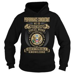 Performance Consultant - We Do Precision Guess Work #gift #ideas #Popular #Everything #Videos #Shop #Animals #pets #Architecture #Art #Cars #motorcycles #Celebrities #DIY #crafts #Design #Education #Entertainment #Food #drink #Gardening #Geek #Hair #beauty #Health #fitness #History #Holidays #events #Home decor #Humor #Illustrations #posters #Kids #parenting #Men #Outdoors #Photography #Products #Quotes #Science #nature #Sports #Tattoos #Technology #Travel #Weddings #Women