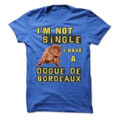 Im not single, I have a Dogue de Bordeaux