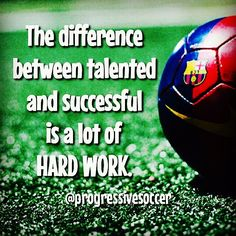 Most players want the prize without paying the price. Look around you. Are you the hardest working player you know? Are you out-training? Out-playing? And out-working your competition? Talent may be given but hard work is a choice. Make it.