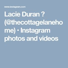 Lacie Duran 🌿 (@thecottagelanehome) • Instagram photos and videos