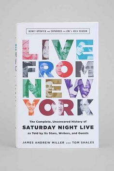 Live From New York: The Complete, Uncensored History Of Saturday Night Live By James Andrew Miller & Tom Shales - Urban Outfitters