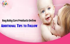 Buy Baby Care Products Online: Additional Tips to Follow
