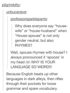 And when they realized English is quite a violent language, too. | 21 Times Tumblr Proved English Is The Worst Language Ever