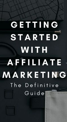 Affiliate Marketing for Beginners  How to Start Making Money in 2018     New to affiliate marketing  Get started with this guide  The definitive  guide to affiliate