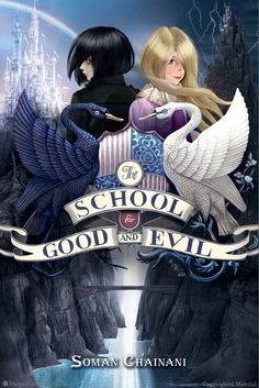 LOVE this cover, and the concept! Can't wait to read.  The School for Good and Evil by Soman Chainani, Illustrated by Iacopo Bruno