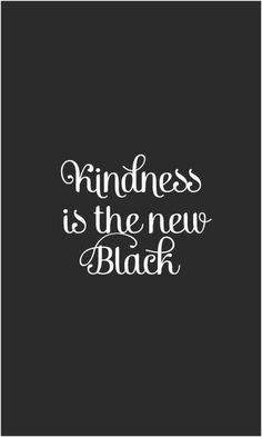 "SIMPLE STYLE JUST WORKS | TheyAllHateUs #quote ""kindness is the new black"""