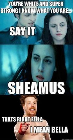 oh you've done it again Sheamus! haha.