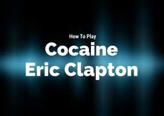 """""""Cocaine"""" by Eric Clapton (originally by JJ Cale) is a great song to practice power chords. Power chords are a different shape to the common open and barre chords."""