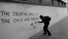 Banksy / the creative adult is the child who survived. Gave me the idea of doing the top half of my final piece in the style of Banksy The Words, Words Quotes, Life Quotes, Art Sayings, Sad Quotes, Wisdom Quotes, Urbane Kunst, Banksy Art, Bansky